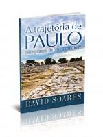 A trajetória de Paulo – Nos passos de um herói da fé